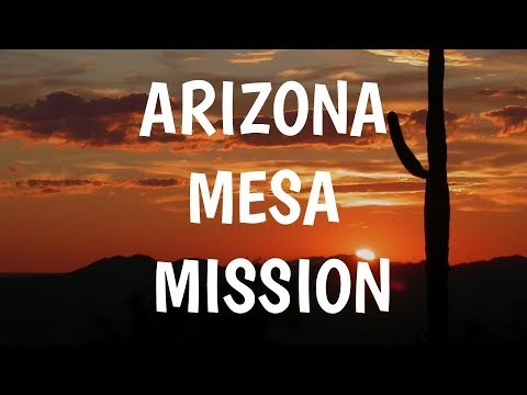 Arizona Mesa Mission