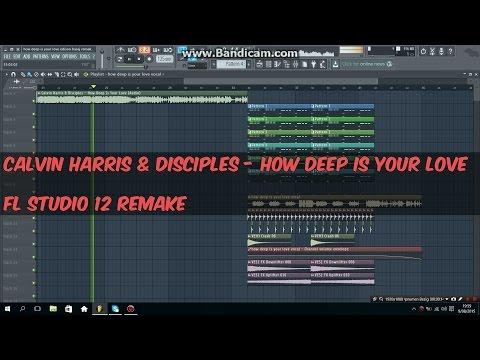Calvin Harris & Disciples - How Deep Is Your Love FL STUDIO 12 REMAKE