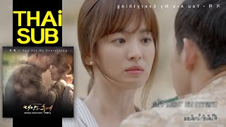 Video 【ไทยซับ】Gummy - You Are My Everything [Descendants of The Sun OST.4] download MP3, 3GP, MP4, WEBM, AVI, FLV April 2018