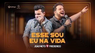 João Neto e Frederico - Esse Sou Eu Na Vida Vídeo