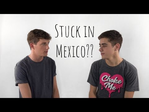 Parks & Mills: WE GOT STUCK IN MEXICO