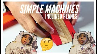 What Are Simple Machines - Part 2 Inclined Planes