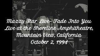 Mazzy Star - Fade Into You - 10/2/1994 - Shoreline Amphitheatre LYRICS