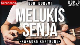 Melukis Senja (KARAOKE KENTRUNG + BASS) - Budi Doremi (Keroncong | Koplo Akustik | Ukulele)