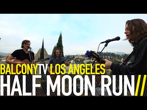 HALF MOON RUN - TURN YOUR LOVE (BalconyTV)