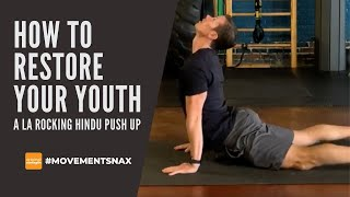 How to Restore Your Youth with the Rocking Hindu Pushup