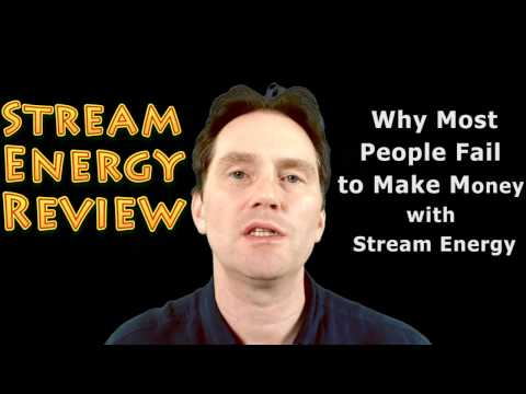 Stream Energy Review - Why Most People Fail to Make Money with Stream Energy