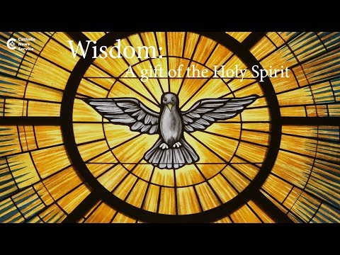 Gifts of the Holy Spirit: Wisdom