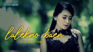 Lalekno Baen - Vita Alvia ( Official Music Video ANEKA SAFARI )