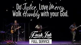 Micah 6:8 // FULL Service [Jan 3] // Fresh Ink, Pt. 1