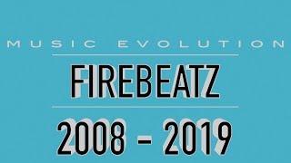 FIREBEATZ: MUSIC EVOLUTION (2008 - 2019)