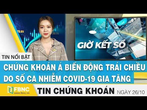 Tin tức Chứng khoán ngày 26/10 | Chứng khoán Á biến động do số ca nhiễm covid-19 gia tăng | FBNC
