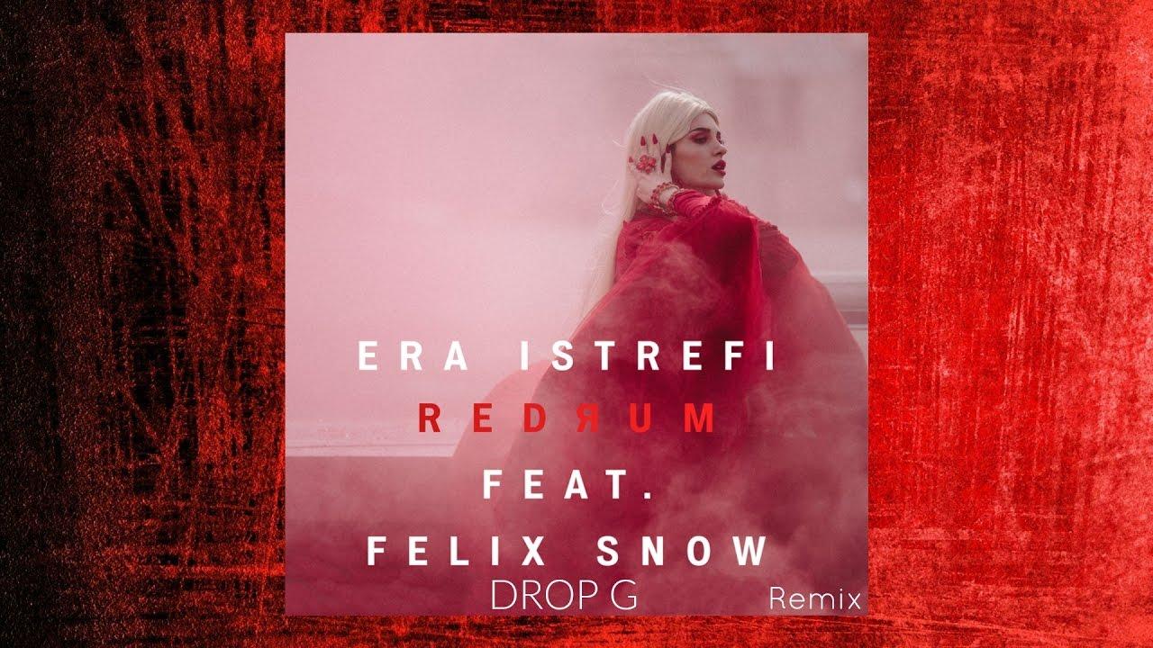 Era Istrefi - Redrum feat. Felix Snow (Drop G Remix)
