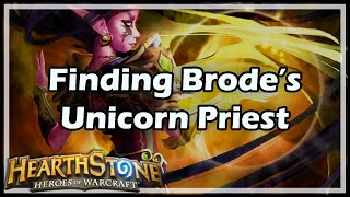 [Hearthstone] Finding Brode's Unicorn Priest