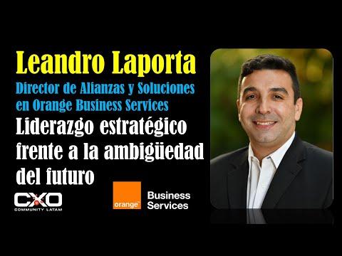 🎙️ Entrevista Leandro Laporta (Orange) 💪El liderazgo estratégico frente a la ambigüedad del futuro 🚀