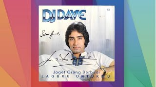 Joget Orang Berbudi  - D J Dave (Official Audio)