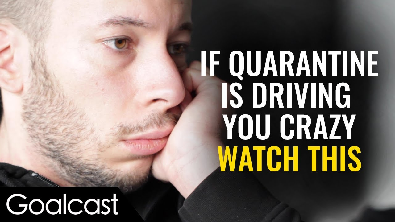 If Quarantine is Driving you Crazy, Watch This