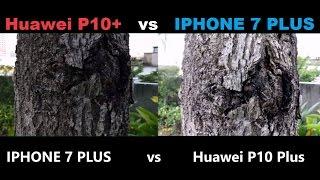Huawei P10 Plus vs IPHONE 7 PLUS CAMERA TEST