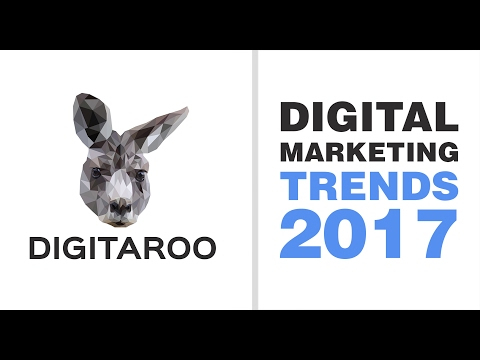Digital Marketing Trends 2017 - Digital Marketing News
