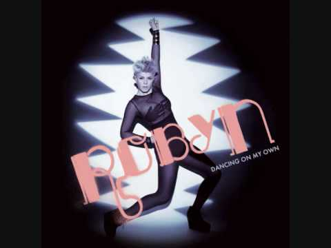 Robyn - Dancing On My Own (Radio Version) HQ