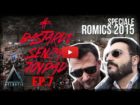 Speciale: Romics 2015 [GIVEAWAY] -  #BSJ Ep.7