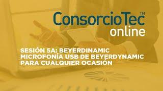 Sesión 5A: BEYERDINAMIC - Microfonía USB de beyerdynamic para cualquier ocasión