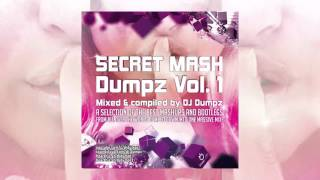 DJ Dumpz - Secret Mash Dumpz Vol  1 (3 Hours Mashup Mix)