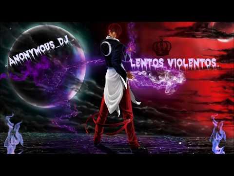 Lento Violento  - Anonymous Dj -  MIX