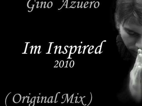 Gino Azuero-Im inspired (Original Mix)