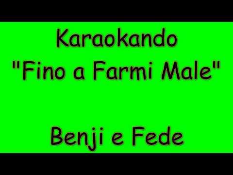 Karaoke Italiano - Fino a Farmi Male - Benji e Fede ( Testo )