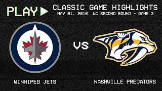 Winnipeg Jets vs. Nashville Predators - May 1, 2018 - WC Second Round G3 | NHL Classics