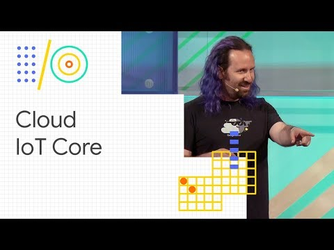 An overview of Cloud IoT Core (Google I/O '18)