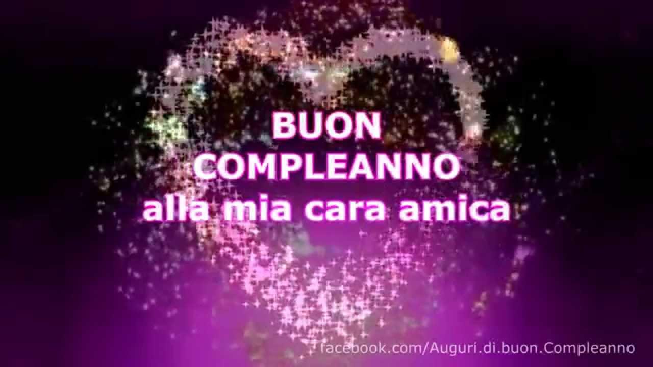 Buon Compleanno Alla Mia Cara Amica Youtube