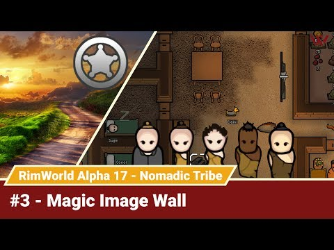 "Rimworld Nomadic Tribe #3 ""Magic Image Wall"" No-Pause Challenge! Alpha 17 Gameplay Let's Play"