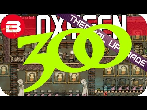 300 CYCLES BABY!!!!! Lets Play Oxygen Not Included Gameplay #27 THERMAL UPGRADE