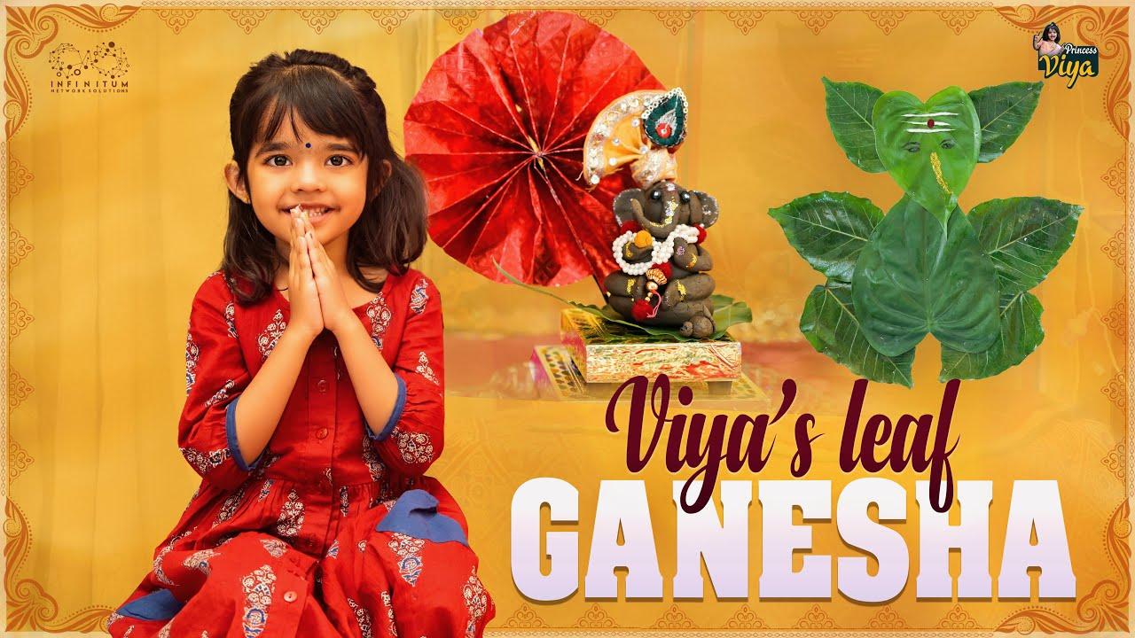 Viya's Leaf Ganesha || Eco Friendly || Princess Viya || Infinitum Media