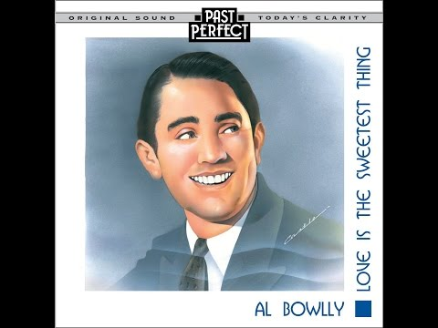 Al Bowlly - Al Bowlly - Love Is The Sweetest Thing (Past Perfect) [Full Album]