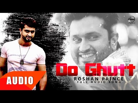 Do Ghutt (Full Audio Song) | Roshan Prince | Punjabi Song Collection | Speed Records