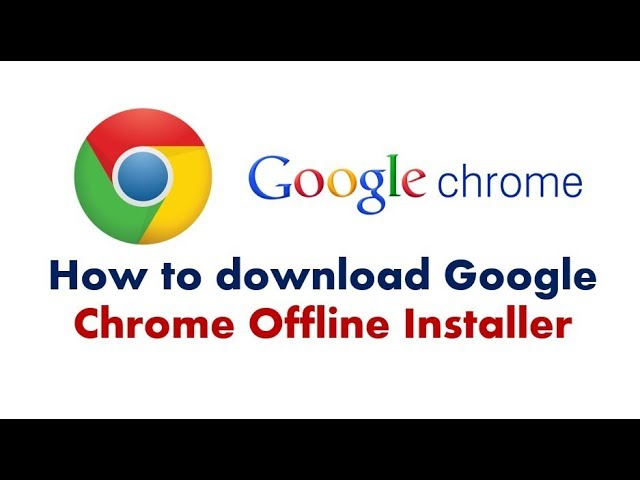 free download google chrome for windows 7 64 bit offline installer