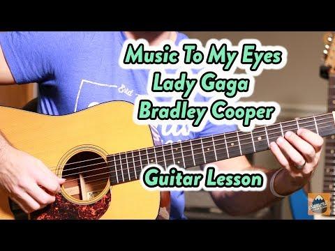 Music to My Eyes--Lady Gaga--Bradley Cooper--Beginner Guitar Lesson
