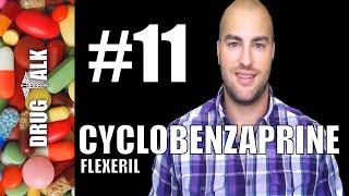 CYCLOBENZAPRINE (FLEXERIL) - PHARMACIST REVIEW - #11