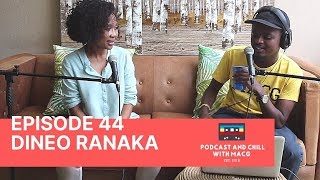  Episode 44  Dineo Ranaka on Metro FM, Relationships , Djing , Celebrity Life