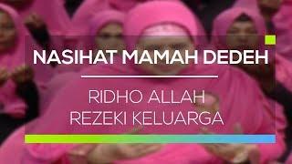 Nasihat Mamah Dedeh - Ridho Allah Rezeki Keluarga