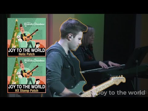 Joy To The World - Lincoln Brewster (A Mostly Acoustic Christmas) Helix & HX Stomp Patch