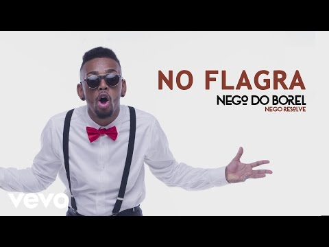 Nego do Borel - No Flagra Áudio