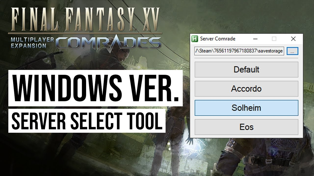 FFXV Comrades - Server Change Tool for Windows Edition