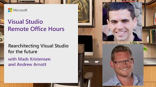 Visual Studio Remote Office Hours - Rearchitecting Visual Studio for the future