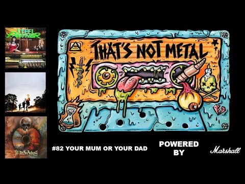 TNM Podcast #82 - Your Mum Or Your Dad - Powered by Marshall