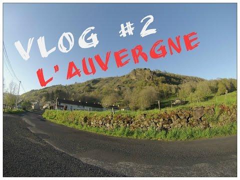 Vlog #2 L'auvergne
