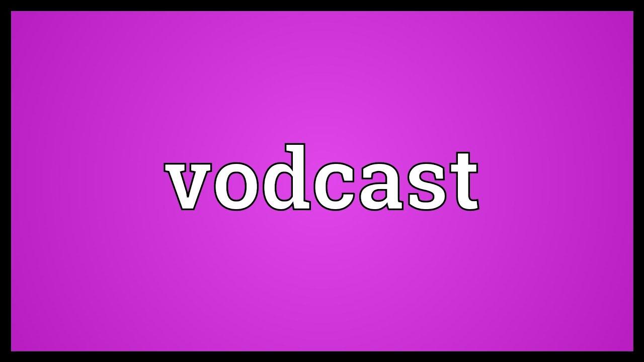 Was Ist Ein Vodcast